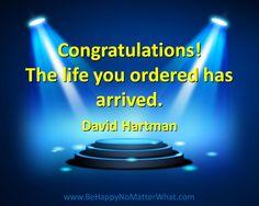 Congratulations! The life you ordered has arrived. David Hartman  #EllenSeigel