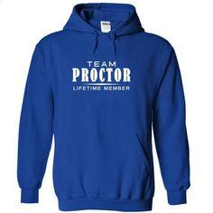 Team PROCTOR, Lifetime member-ylvkfudzlb - hoodie outfit #sweatshirt skirt #sweater for teens