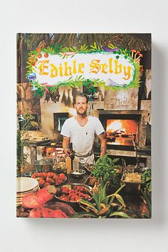 Edible #Selby #book #recipes #food #cooking #chef