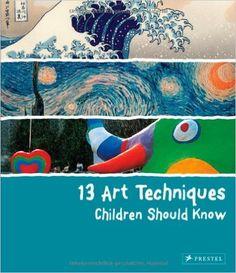 13 Art Techniques Children Should Know: Angela Wenzel: 9783791371368: Amazon.com: Books