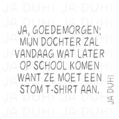 Stom t-shirt. Ja Duh! #humor #opvoeding #kinderen #school