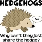 Hedgehogs, why can't they just share the hedge? #bad #puns #hedgehogs