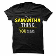 Its A SAMANTHA thing, you... #Personalized #Tshirt #nameTshirt