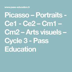 Picasso – Portraits - Ce1 - Ce2 – Cm1 – Cm2 – Arts visuels – Cycle 3 - Pass Education