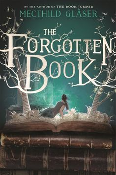 Cover Reveal: The Forgotten Book by Mecthild Gläser - On sale January 2nd 2018! #CoverReveal