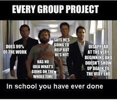 Every Group Project...Has this happened to you?