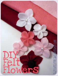 {Craft} DIY Felt Flowers | That Cute Little Cake