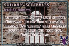 'Imprisoned for a crime most heinous, you await rescue from the castle dungeon. You thought your rescuers couldn't be more evil than you. You were wrong. Fun Writing Prompts, Book Writing Tips, Story Prompts, Cool Writing, Story Starters, Scribble, Short Stories, Thinking Of You, Crime