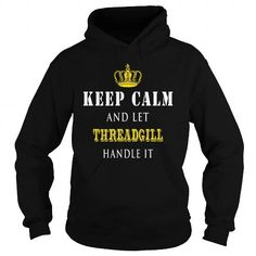 Awesome Tee  KEEP CALM AND LET THREADGILL HANDLE IT T-Shirts