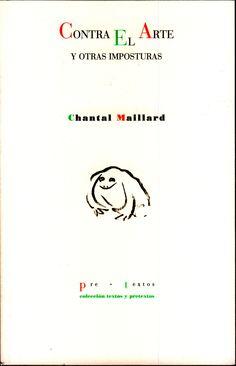 Contra el arte y otras imposturas / Chantal Maillard