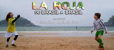 Documental 'La Roja, de Brasil a Brasil' de Gracia Querejeta.