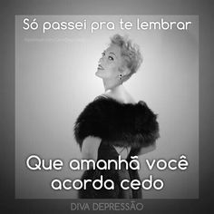 Diva depressão Sarcastic Quotes, Funny Quotes, Little Bit, Funny Love, Just Kidding, Funny Comics, Funny Posts, Funny Images, Happy Weekend