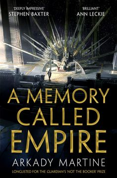 Arkady Martine's A Memory Called Empire is one of the hottest science fiction debuts around. For those who loved Ann Leckie's epic space opera Ancillary Justice, Tamsyn Muir's Gideon the Ninth and Iain M. Banks's Culture novels Neil Gaiman, Good Books, Books To Read, Empire, Sci Fi News, Thing 1, Best Novels, First Novel, Fantasy Books
