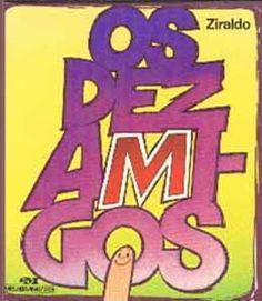 Esta é a capa do livro Os Dez Amigos. História e ilustrações by Ziraldo.  Reprodução proibida.  Todos os direitos reservados. All rights reserved.