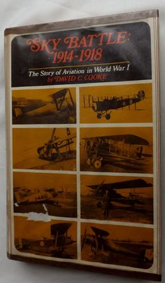 Sky Battle 1914-1918: The Story of Aviation in World War I by David C. Cooke