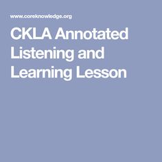 CKLA Annotated Listening and Learning Lesson