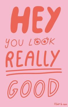 GOOISCH ⍟ quotes ⍟ inspiratie ⍟ hey you look really good ⍟ wallpaper ⍟ background ⍟ positive vibes ⍟ note to self Positive Vibes, Positive Quotes, Motivational Quotes, Inspirational Quotes, The Words, Cool Words, Cute Quotes, Words Quotes, Sayings