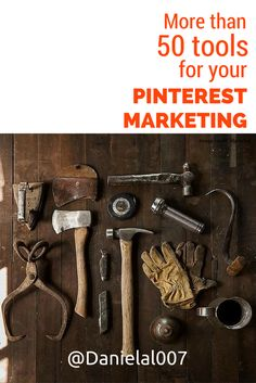 A list of more than 50 tools that can help you if you are serious about growing your business with Pinterest marketing