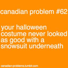 Requirement for all halloween costumes in Canada: must fit over a snowsuit!