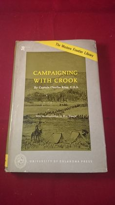 Campaigning With Crook - Captain Charles King,