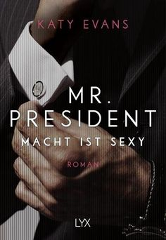 Mr. President - Macht ist sexy - Katy Evans