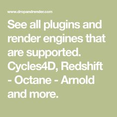 See all plugins and render engines that are supported. Redshift - Octane - Arnold and more. Cinema 4d Render, Rendering Engine, Maxon Cinema 4d, How Do I Get, Farms, Saving Money, Engineering, Homesteads, Save My Money
