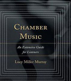Chamber Music: An Extensive Guide For Listeners PDF