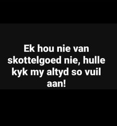 Afrikaanse Quotes, Aerobics Workout, Good Morning Quotes, Jokes, My Love, Funny, Van, Homemade, Gallery