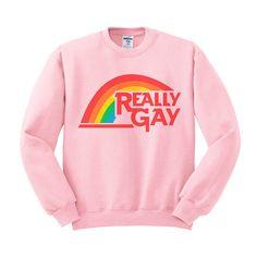 Really Gay Crewneckgay pride pride rainbow lgbt pride