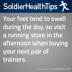 Your feet tend to swell during the day, so visit a running store in the afternoon when buying your next pair of trainers.