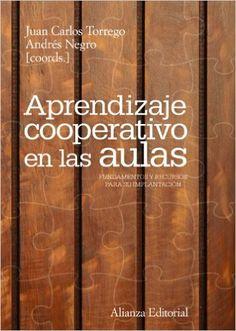 37 Aprendizaje cooperativo en las aulas: Fundamentos y recursos para su implantación El Libro Universitario - Manuales: Amazon.es: Juan Carlos Torrego, Andrés Negro: Libros