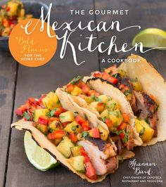 Win copy of The Gourmet Mexican Kitchen Cookbook