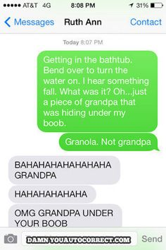 Grandpa: | 29 Autocorrect Fails That Are Never Not Funny