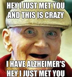 Alzheimer's Pickup Line...Love this population.