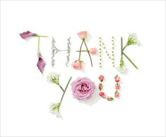 Flower Words on Behance Thank You Wishes, Thank You Greetings, Thank You Quotes, Birthday Greetings, Birthday Wishes, Thank You Cards, Flower Words, Flower Quotes, Arte Floral