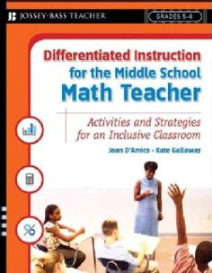 Differentiated Instruction for the Middle School Math Teacher is a practical and easy-to-use resource for teaching a standards-based math curriculum to all learners. It gives you effective ways to pre