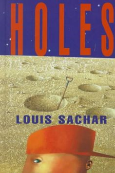 """""""Holes"""" by Louis Sachar - As further evidence of his family's bad fortune attributed to a curse on a distant relative, Stanley Yelnats is sent to a hellish correctional camp in the Texas desert where he finds his first real friend, a treasure, and a new sense of himself."""