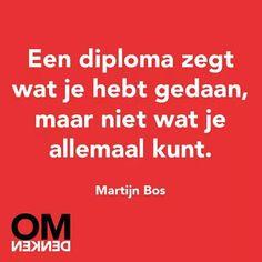 Diploma zegt dat je alles kunt maar zegt niet of je alles hebt gedaan. #omdenken