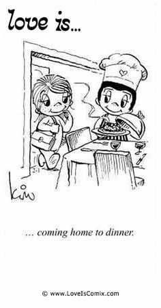 Love Is... coming home to dinner.