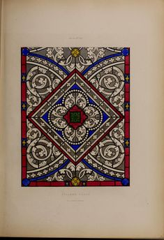 Examples of stained glass taken from 'The Encyclopaedia of Ornament' by Henry Shaw. Published London, 1842. Sterling and Francine Clark Art Institute...