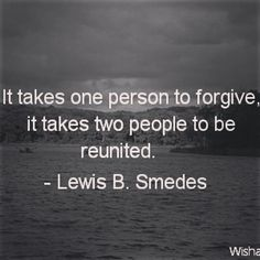 #quotes#reunited#oneperson#forgive#helpingconfidence