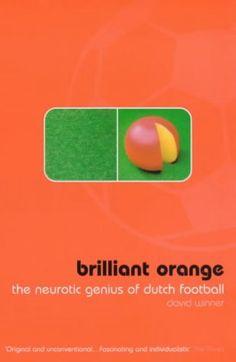 David Winner, Brilliant Orange: The Neurotic Genius of Dutch Football.