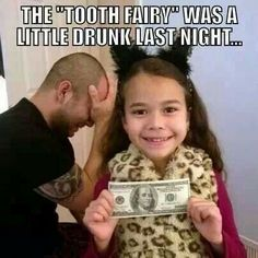 """The """"tooth fairy"""" was a little drunk last night. The dad is priceless in the background ha ha"""