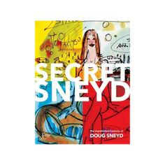 Secret Sneyd : The Unpublished Cartoons of Doug Sneyd (Hardcover)