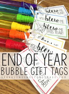 Super easy and affordable end of the year gifts for students! You Blew Me Away This Year- bubble wands!
