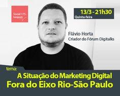 Convidado: Flavio Horta (Digitalks). Tema: O Marketing Digital Fora do Eixo Rio-SP. Com Denis Zanini e Sandru Luis. Clique e assista!