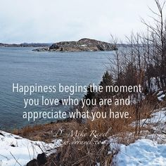 Happiness begins the moment you love who you are and appreciate what you have. #inspirational #motivational
