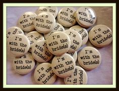 For all the lesbians in da house. We'd do ones for the fellas getting hitched too. Because we believe in Love ( and legal standing ) for everyone.Handmade Wedding Favors  100 1 Inch Pinback by buttonempire, $95.00