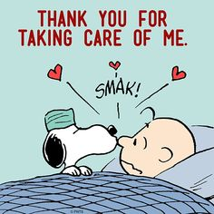 Thank You for Taking care of me #sick #charilebrown #Snoopy