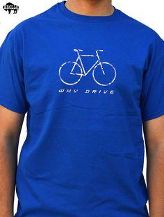 Bike Shirt Cool Husband Gift Funny Shirt Why Drive T shirt Wife Gift Unisex Shirt  Cycle T-Shirt Bicycle Tshirt Dad shirt 1e231a9b1